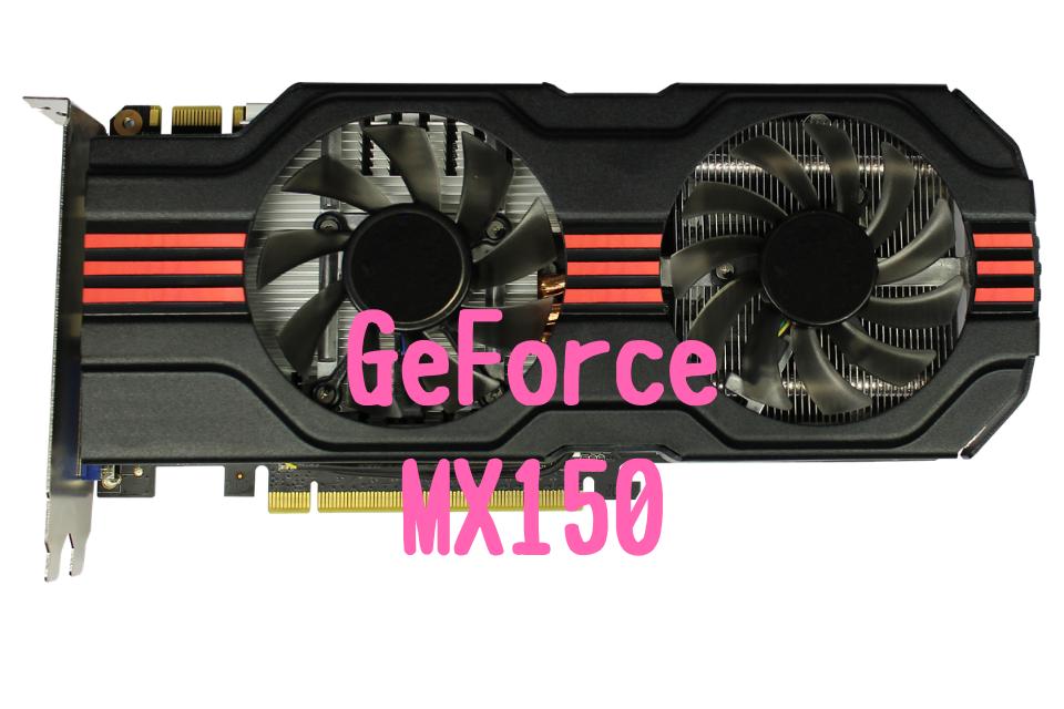 Ge Force MX150